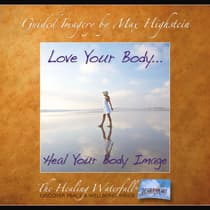 Love Your Body by Max Highstein audiobook