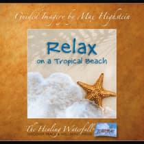 Relax On A Tropical Beach by Max Highstein audiobook