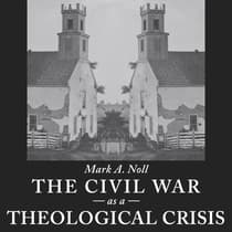 The Civil War as a Theological Crisis by Mark A. Noll audiobook