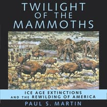 Twilight of the Mammoths by Paul S. Martin audiobook