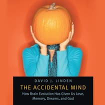 The Accidental Mind by David J. Linden audiobook
