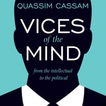 Vices of the Mind by Quassim Cassam audiobook