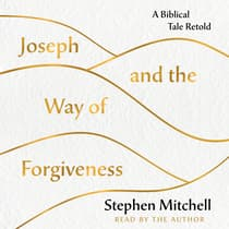Joseph and the Way of Forgiveness by Stephen Mitchell audiobook