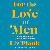 For the Love of Men by Liz Plank audiobook