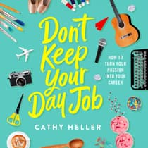 Don't Keep Your Day Job by Cathy Heller audiobook