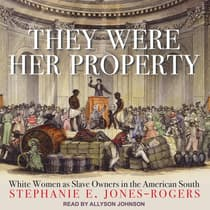 They Were Her Property by Stephanie E. Jones-Rogers audiobook