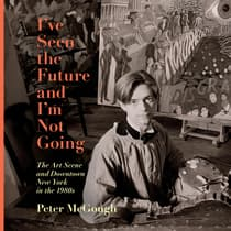 I've Seen the Future and I'm Not Going by Peter McGough audiobook