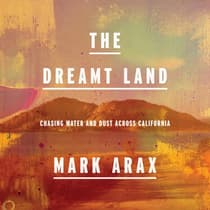 The Dreamt Land by Mark Arax audiobook