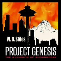 Project Genesis: The Gathering Of Superheroes by W.B. Stiles audiobook