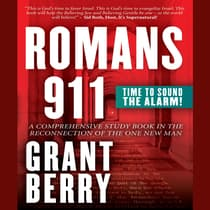 Romans 911 - Time To Sound The Alarm! by Grant Berry audiobook