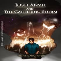Josh Anvil and the Gathering Storm by Bruce Arrington audiobook