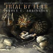 Trial By Fear by Bruce Arrington audiobook