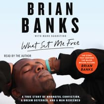 What Set Me Free (The Story That Inspired the Major Motion Picture <i>Brian Banks</i>) by Brian Banks audiobook