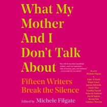 What My Mother and I Don't Talk About by  audiobook