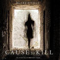 Cause to Kill by Blake Pierce audiobook