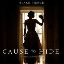 Cause to Hide by Blake Pierce audiobook