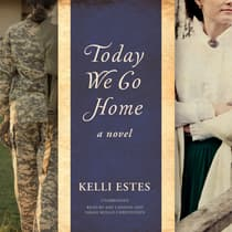 Today We Go Home by Kelli Estes audiobook
