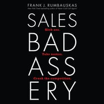 Sales Badassery by Frank J. Rumbauskas audiobook