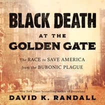Black Death at the Golden Gate by David K. Randall audiobook