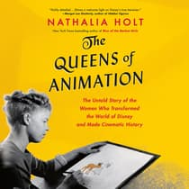 The Queens of Animation by Nathalia Holt audiobook