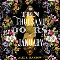 The Ten Thousand Doors of January by Alix E. Harrow audiobook