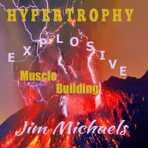 Hypertrophy - Explosive Muscle Building by Jim Michaels audiobook