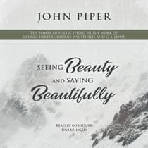Seeing Beauty and Saying Beautifully by John Piper audiobook