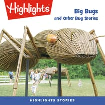 Big Bugs and Other Bug Stories by Highlights for Children audiobook