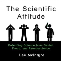 The Scientific Attitude by Lee C. McIntyre audiobook