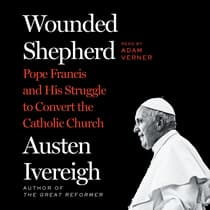 Wounded Shepherd by Austen Ivereigh audiobook