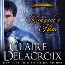 The Renegade's Heart by Claire  Delacroix audiobook