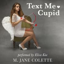 Text Me, Cupid by M. Jane Colette audiobook