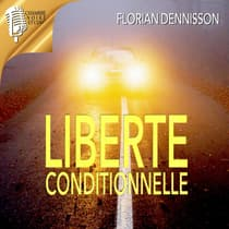 Liberté conditionnelle by Florian Dennisson audiobook