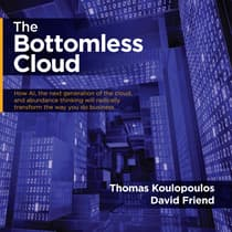 The Bottomless Cloud by Thomas Koulopoulos audiobook