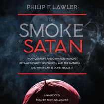 The Smoke of Satan by Philip F. Lawler audiobook