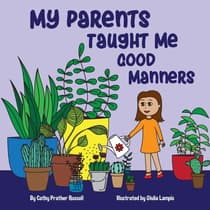 My Parents Taught Me Good Manners by Cathy Prather Russell audiobook
