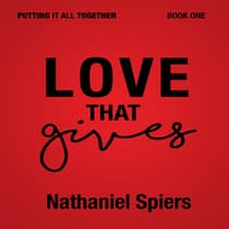 Love that Gives by Nathaniel Spiers audiobook