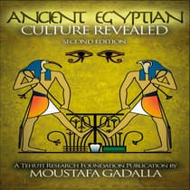 The Ancient Egyptian Culture Revealed by Moustafa Gadalla audiobook