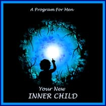 Your New Inner Child For Men by William G. DeFoore audiobook