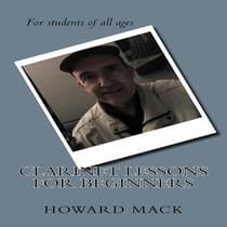 Clarinet Lessons for Beginners by Howard Mack audiobook