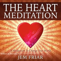 The Heart Meditation by Jem Friar audiobook