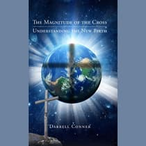 The Magnitude of the Cross by Darrell Conner audiobook