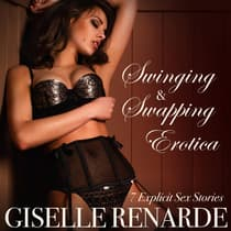 Swinging and Swapping Erotica by Giselle Renarde audiobook