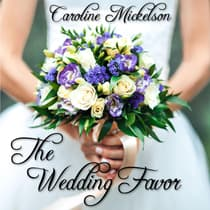 The Wedding Favor by Caroline Mickelson audiobook