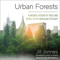 Urban Forests by Jill Jonnes audiobook