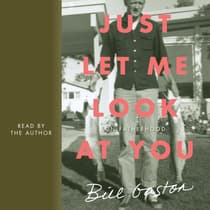 Just Let Me Look at You by Bill Gaston audiobook