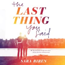 The Last Thing You Said by Sara Biren audiobook