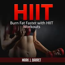 Hiit: Burn Fat Faster with HIIT Workouts by Mark J. Barret audiobook