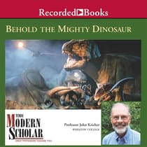 Behold the Mighty Dinosaur by John Kricher audiobook