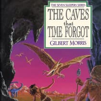 The Caves that Time Forgot by Gilbert Morris audiobook